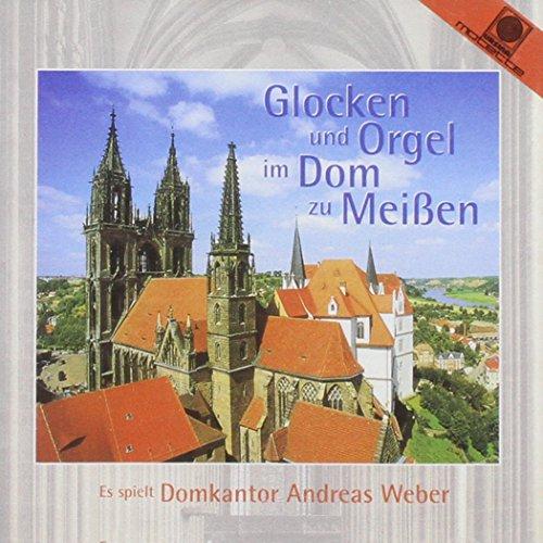Glocken & Orgel im Dom zu Meissen