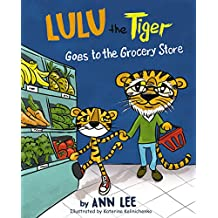LULU the Tiger Goes to the Grocery Store (English Edition)