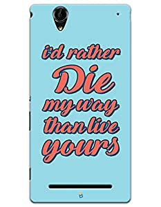 Sony Xperia T2 Cases & Covers - Die My Way Case by myPhoneMate - Designer Printed Hard Matte Case - Protects from Scratch and Bumps & Drops.