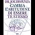 Cambia l'abitudine di essere te stesso: La Fisica Quantistica nella vita quotidiana (Spiritualità e tecniche energetiche)