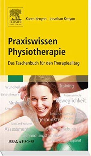 Praxiswissen Physiotherapie: Das Taschenbuch f??r den Therapiealltag by Jonathan Kenyon (2014-03-14)