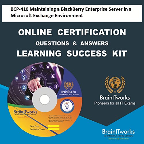 BCP-410 Maintaining a BlackBerry Enterprise Server in a Microsoft Exchange Environment Online Certification Learning Made Easy