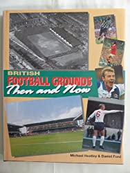 Football Grounds Then and Now
