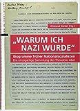 Warum ich Nazi wurde: Biogramme früher Nationalsozialisten - Wieland Giebel