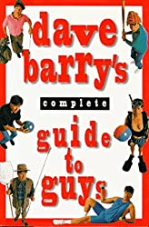 Dave Barry's Complete Guide to Guys: A Fairly Short Book by Dave Barry (1995-05-10)