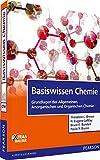 Basiswissen Chemie: Grundlagen der Allgemeinen, Anorganischen und Organischen Chemie (Pearson Studium - Chemie) - Theodore L. Brown, H. Eugene LeMay, Bruce E. Bursten, Paula Y. Bruice