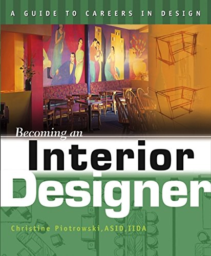 Becoming an Interior Designer: A Visual Career Guide (A Guide to Careers in Design)