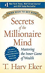 Secrets of the Millionaire Mind: Mastering the Inner Game of Wealth by T. Harv Eker (2005-02-15)