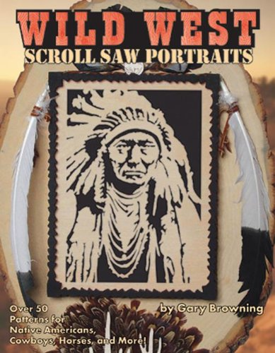 wild-west-scroll-saw-portraits-over-50-patterns-for-native-americans-cowboys-horses-and-more