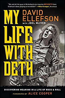 My Life with Deth: Discovering Meaning in a Life of Rock & Roll by [Ellefson, David, McIver, Joel]
