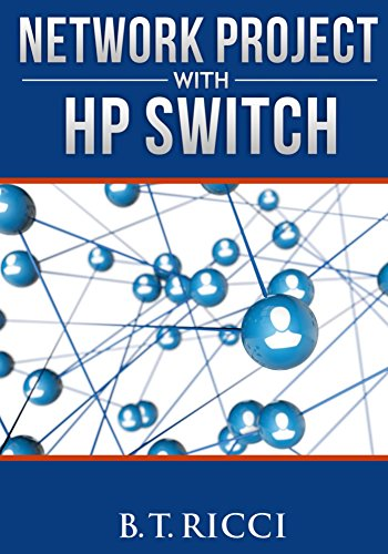 Network Project with HP Switch (English Edition) (Hp Networking)
