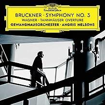 Bruckner: Sinfonie Nr. 3, Wagner: Tannhäuser Ouvertüre