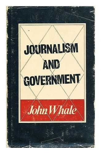 Journalism and Government: A British View