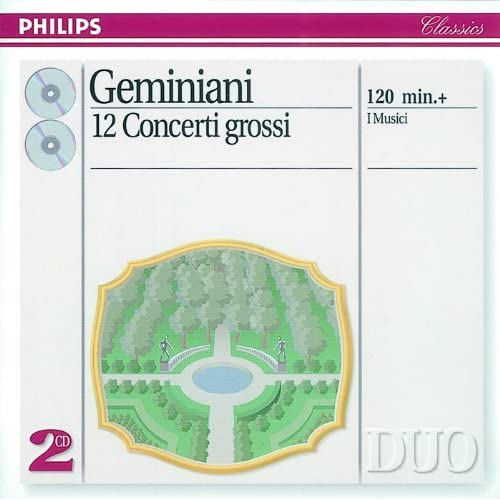 Geminiani: 12 Concerti Grossi, after Corelli Violin Sonatas, Op.5