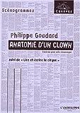 Anatomie d'un clown - Suivi de Lire et écrire le cirque