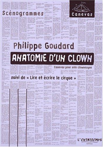 Anatomie d'un clown : Suivi de Lire et écrire le cirque