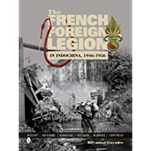 French Foreign Legion in Indochina, 1946-1956: History, Uniforms, Headgear, Insignia, Weapons, Equipment