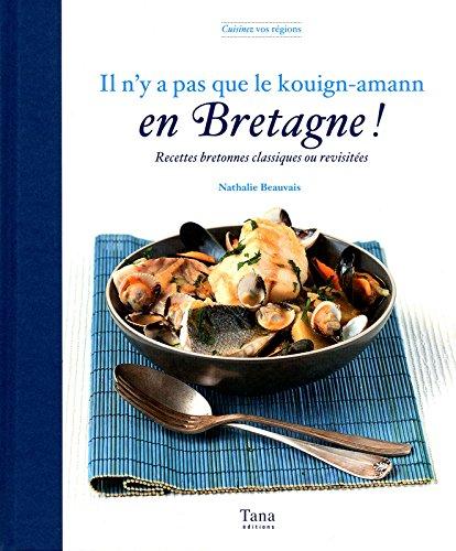 IL N'Y A PAS QUE LE KOUIGN-AMANN EN BRETAGNE ! par Nathalie BEAUVAIS