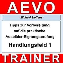 tipps zur vorbereitung auf die praktische prfung der ausbilder eignungsprfung handlungsfeld 1 - Aevo Praktische Prfung Beispiele