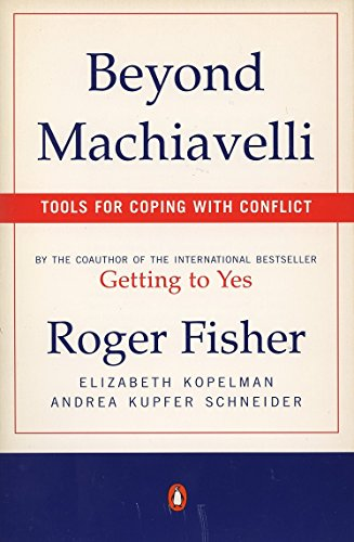 Beyond Machiavelli: Tools For Coping with Conflict por Roger Fisher