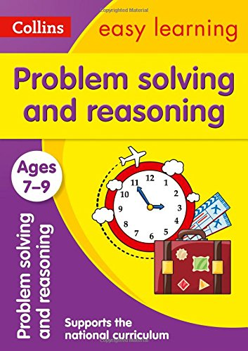 Problem Solving and Reasoning Ages 7-9: easy maths activities for years 3 to 6 (Collins Easy Learning KS2)