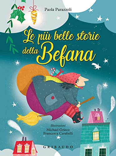 Le più belle storie della befana. Ediz. a colori