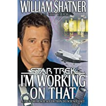 I'm Working on That: A Trek From Science Fiction to Science Fact (Star Trek) by William Shatner (2004-02-17)