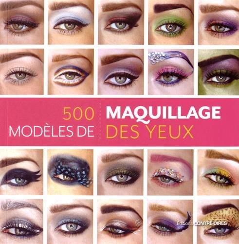 500 modèles de maquillage des yeux : De...