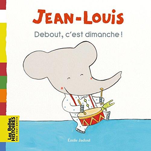 Jean-Louis : Debout, c'est dimanche !