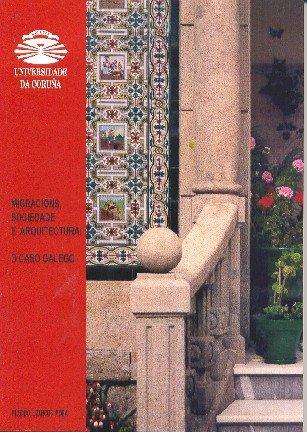 Migracións, Sociedade E Arquitectura. O Caso Galego (Monografías)