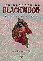 Les secrets de Blackwook: 2 - La dette de sang (Elixir of Moonlight)