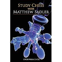 Study Chess with Matthew Sadler (English Edition)