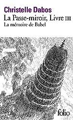 La Passe-miroir, III:La Mémoire de Babel de Christelle Dabos