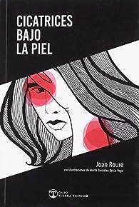 CICATRICES BAJO LA PIEL par  JOAN ROURE TIERRA