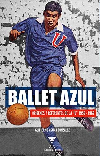 Ballet azul: Orígenes y referentes de la U 1959-1969