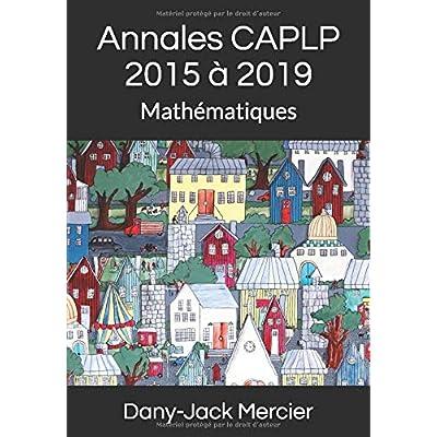 Annales CAPLP 2015 à 2019: Mathématiques