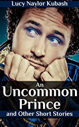An Uncommon Prince and Other Short Stories (English Edition)