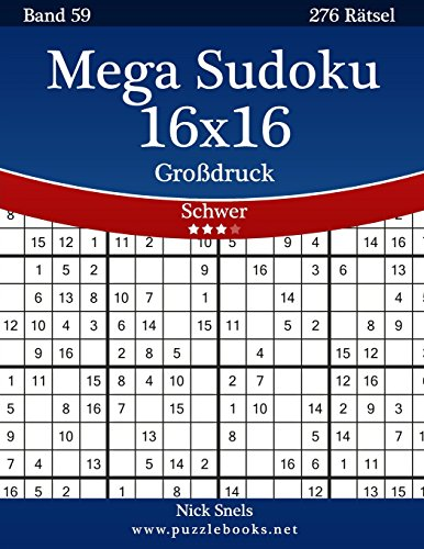 Mega Sudoku 16x16 Großdruck - Schwer - Band 59 - 276 Rätsel