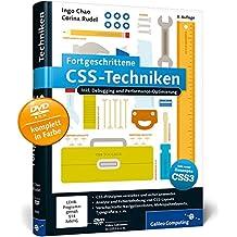 Fortgeschrittene CSS-Techniken: Inkl. Debugging und Performance-Optimierung und neuer Konzepte in CSS3 (Galileo Computing)