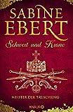Sabine Ebert: Schwert und Krone - Meister der Täuschung