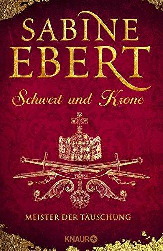Buchseite und Rezensionen zu 'Schwert und Krone - Meister der Täuschung: Roman' von Sabine Ebert