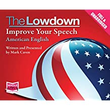 The Lowdown: Improve Your Speech - American English