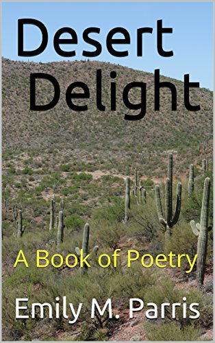 Desert Delight: A Book of Poetry (English Edition)