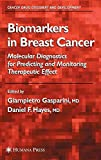 Biomarkers in Breast Cancer: Molecular Diagnostics for Predicting and Monitoring Therapeutic Effect (Cancer Drug Discovery and Development) -