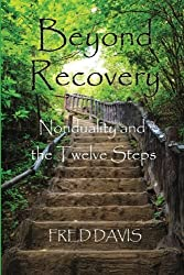Beyond Recovery: Nonduality and the Twelve Steps by Fred Davis (2014-10-17)