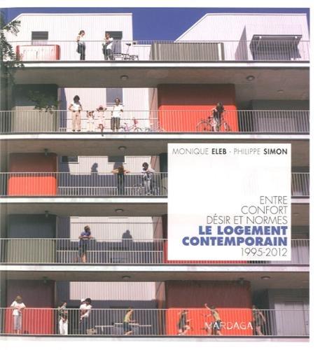 Le logement contemporain. Entre confort, désir et...
