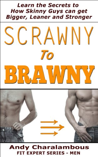 scrawny-to-brawny-how-skinny-guys-can-get-bigger-leaner-and-stronger-fit-expert-series-english-editi