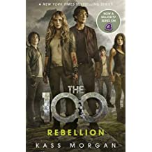 Rebellion: The 100 Book Four