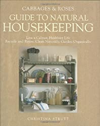 Cabbages and Roses Guide to Natural Housekeeping (Cabbages & Roses Guide)