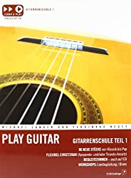 Play Guitar: Gitarrenschule Teil 1 (incl. CD)